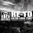 Go On Long Time/RE-TD