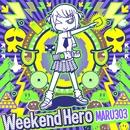 Weekend Hero/maru303
