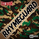 RHYME GUARD/ICE BAHN