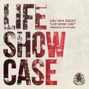 LIFE SHOW CASE/USU aka SQUEZ