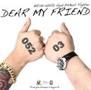DEAR MY FRIEND feat.PitBull Fighter/BRUK-HEAD