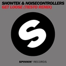 Get Loose (Tiesto Remix)(配信限定パッケージ)/Showtek & Noisecontrollers