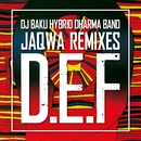 DJ BAKU HYBRID DHARMA BAND - D.E.F REMIXES/JaQwa
