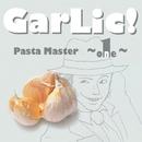 GarLic!/Pasta Master