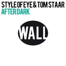 After Dark/Tom Staar & Style of Eye