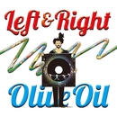 Left & Right/Olive Oil