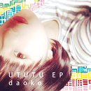 UTUTU EP/daoko