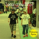 Local a my BEST -Welcome Remix-/Natural Radio Station
