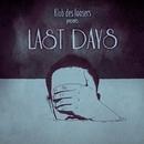 LAST DAYS/KLUB DES LOOSERS