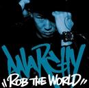 ROB THE WORLD/ANARCHY