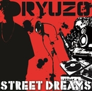 STREET DREAMS/RYUZO