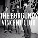 THE BURGUNDY VINCENT CLUB/THE BURGUNDY VINCENT CLUB