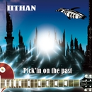 Pick'in on the past/IITHAN