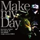 Make my Day single version REMIX/RAIZEN×PENNY MIX TAPE