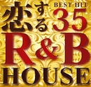恋するR&B HOUSE -BEST HIT 35-/every day PARTY project