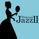 Princess JazzII/Princess Project