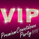 VIP Premium Countdown Party!!!!!/every day PARTY project