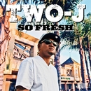 So Fresh/TWO-J