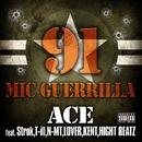91MIC GUERRILLA feat Strok,T-ill,N-MT,LOVER,KENT,HIGHT BEATZ/ACE