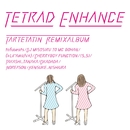 TETRAD ENHANCE ~ tartetatin remix album ~/タルトタタン