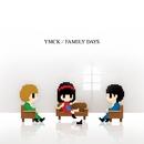 FAMILY DAYS/YMCK