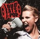 LOUD EATS J-POP/GHOST COMPANY