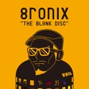 THE BLANK DISC/8ronix