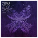 On the Volatility of the Mind/Tamas Wells