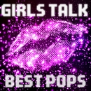 GIRLS TALK BEST POPS/every day PARTY project