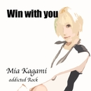 win with you/加賀美ミアaddicted Rock