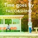 Time goes by/FALCO&SHINO