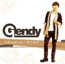 Life goes on/Gendy