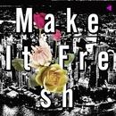 Make It Fresh/HighLux