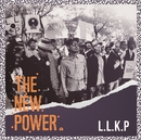 THE NEW POWER/L.L.K.P