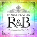HOUSE FLAVOR R&B ~Original Best Vol.9~/V.A