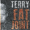 FAT JOINT/TERRY