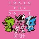 ReDM/TOKYO TOY DOLLS