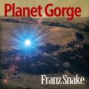 PLANMET GORGE ゴルジェの惑星/Franz Snake
