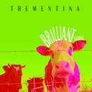 BRILLIANT NOISE/TREMENTINA