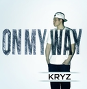 ON MY WAY/KRYZ