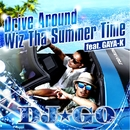 Drive Around Wiz Tha Summer Time feat. GAYA-K/DJ☆GO