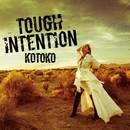 TOUGH INTENTION/KOTOKO