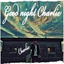 おやすみチャーリー/チャーリー