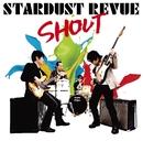 SHOUT/スターダスト・レビュー