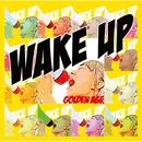 WAKE UP/GOLDEN AGE