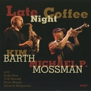 Late Night Coffee/Kim Birth & Michael P.Mossman