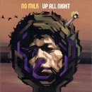 Up All Night/No milk