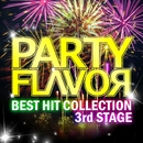 PARTY FLAVOR 3 ~BEST HIT COLLECTION~/Flavor Project