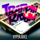 TRAPPIN RIDDIM EP/HyperJuice