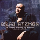IN LOVING MEMORY OF AMERICA/GILAD ATZMON